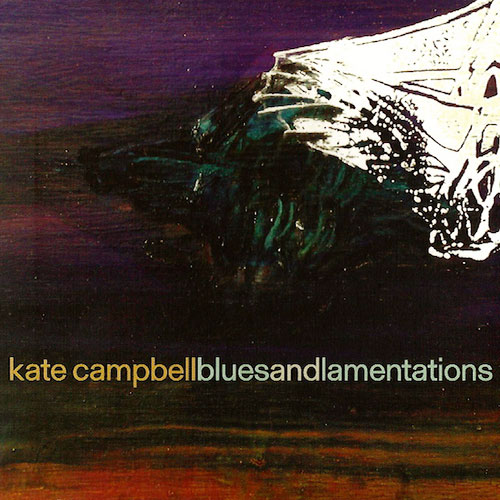 Kate Campbell - Blues And Lamentations