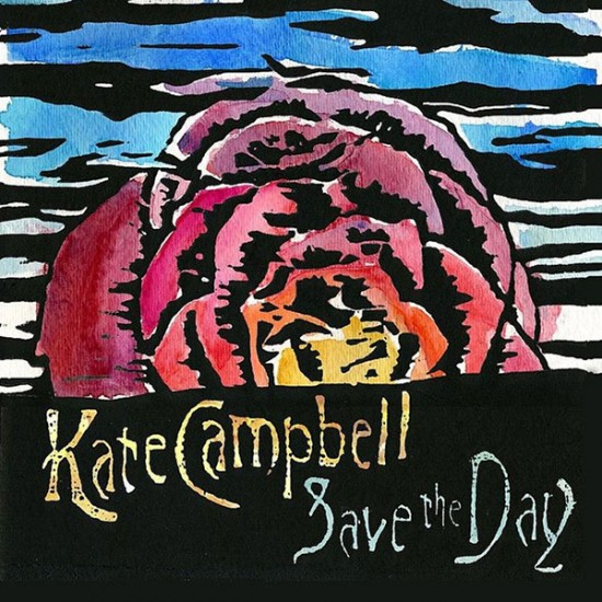 Save The Day by Kate Campbell