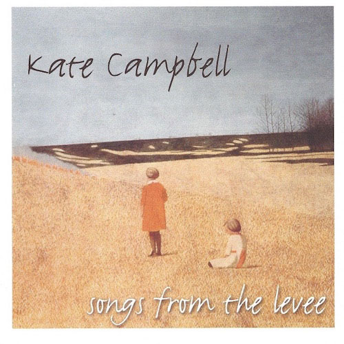 Kate Campbell - Songs From The Levee