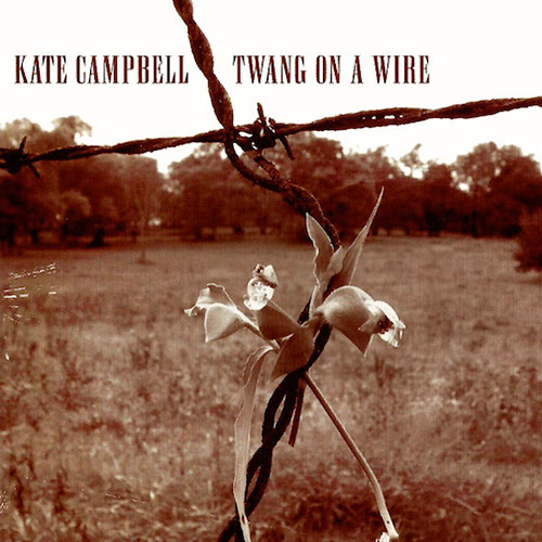 Kate Campbell - Twang On A Wire