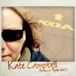 Kate Campbell - The K.O.A. Tapes (vol. 1)