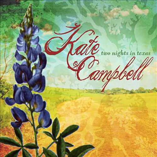 Kate Campbell - Two Nights In Texas