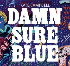 Damn Sure Blue - Kate Campbell