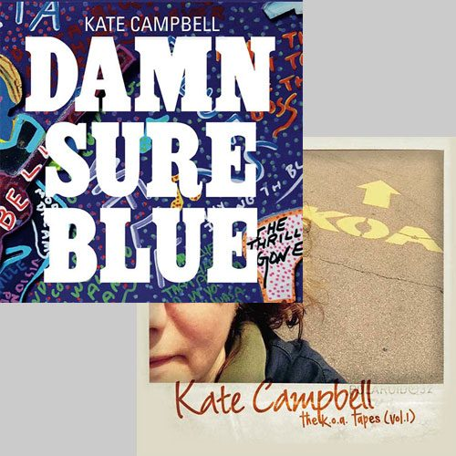 Kate Campbell - Damn Sure Blue and The K.O.A. Tapes